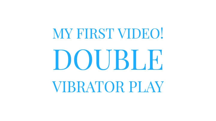 [Full HD] marymoody my first video double vibrator play - MaryMoody - Amateur | Amateur, Masturbation - 1,1 GB