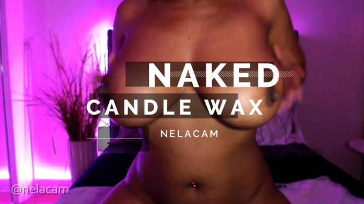 [Full HD] nelacam naked candle wax - NelaCam - Amateur | Huge Boobs, Wax Play - 289,3 MB