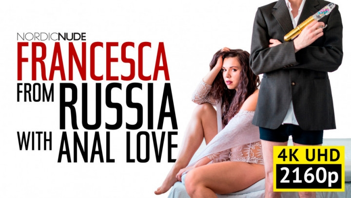 [4K Ultra HD] nordic nude francesca from russia with anal love 4k - Nordic Nude - Amateur | Blowjob, Double Penetration, Fucking - 2,8 GB
