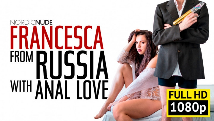 [Full HD] nordic nude francesca from russia with anal love hd - Nordic Nude - Amateur | Fucking, Dildo Fucking, Anal - 2,1 GB